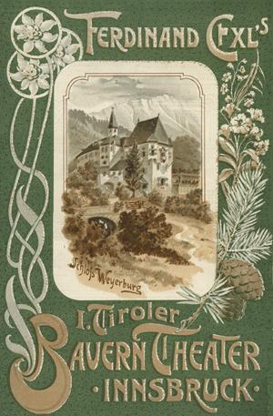Exl's 1. Tiroler Bauerntheater aus Innsbruck. Innsbruck, 1905