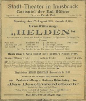 Theaterzettel Helden. Bauerndrama in 2 Akten von Friedrich Neubauer. Uraufführung. Inszenierung Ferdinand Exl. Stadt-Theater Innsbruck, 17.08.1915