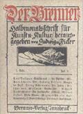 """Die Kulturzeitschrift  """"Der Brenner"""" (1910-1954) wurde von Ludwig von Ficker herausgegeben und ist ein wichtiges Dokument österreichischer Geistesgeschichte"""