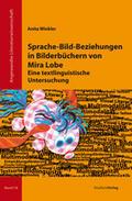 Band 18: Anita Winkler: Sprache-Bild-Beziehungen in Bilderbüchern von Mira Lobe. Eine textlinguistische Untersuchung, Innsbruck: Studienverlag 2013