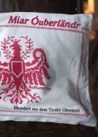 Miar Óuberländr. Kulturerbe. Mundart aus dem Tiroler Oberland. Eye Verlag 2012