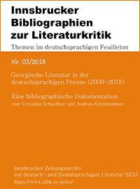 Nr. 03/2018 Georgische Literatur in der deutschsprachigen Presse (2000-2018)