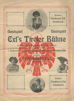 Theaterzettel/Werbezettel Gastspiel Exl's Tiroler Bühne. Erstklassiges künstlerisches Unternehmen. I. Österreichisches Naturschauspieler-Ensemble [vermutlich um 1908]